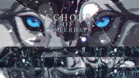 Echoes of Yesterdays by Khalliys
