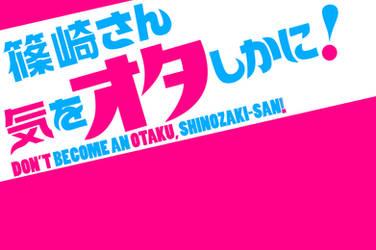 Shinozaki-san Ki wo Ota Shika ni! by YourFavoriteSenpai
