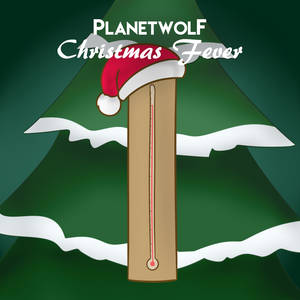 Planet Wolf - Christmas Fever [Song In Desc]