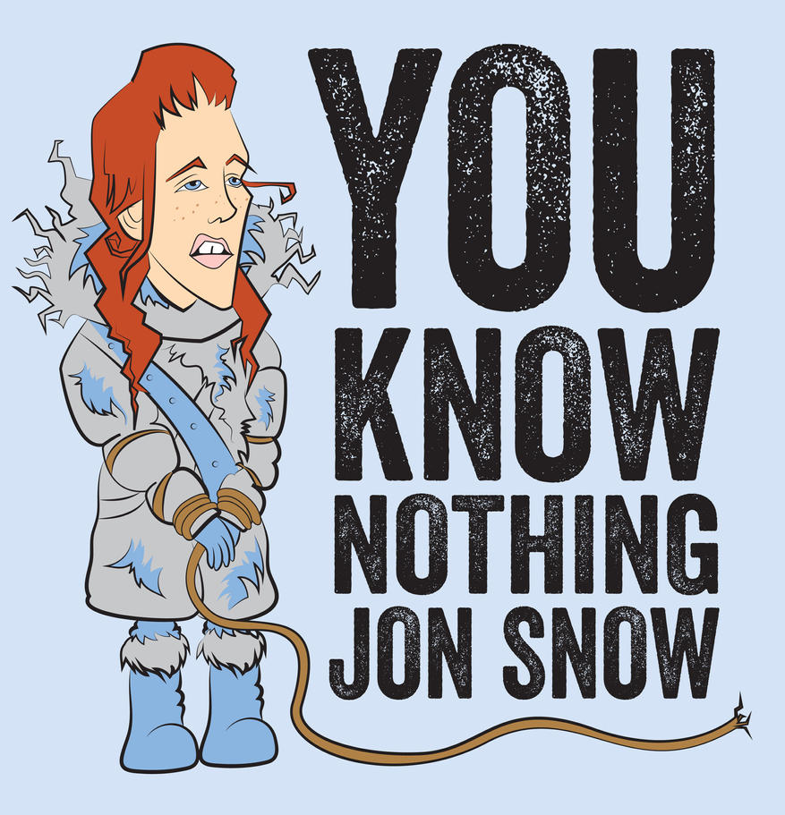 You Know Nothing Jon Snow by Rewind-Me