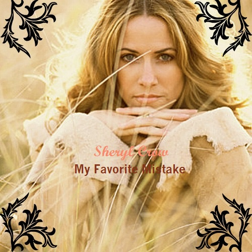 my favorite mistake My favorite mistake lyrics by sheryl crow: i woke up and called this morning, / the tone of your voice was a warning / that you don't care.