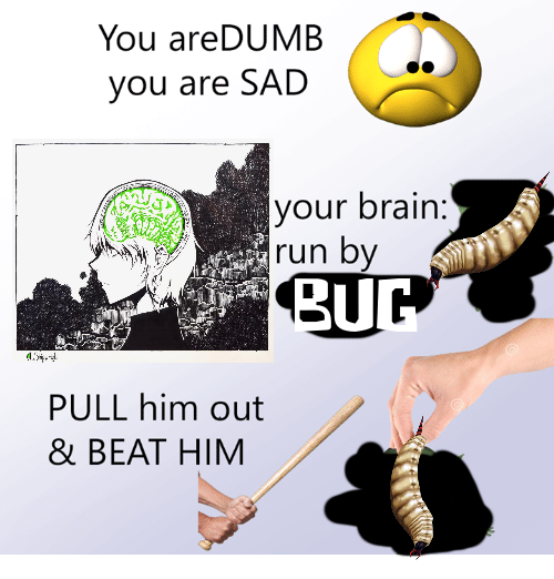 You-aredumb-you-are-sad-your-brain-run-by-goblin-2