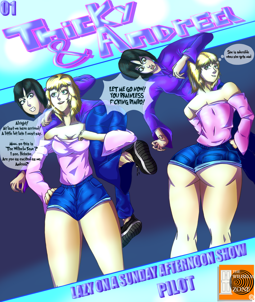 TWZ- Thicky And Andrea: LOASAS - Pilot by Setdlos