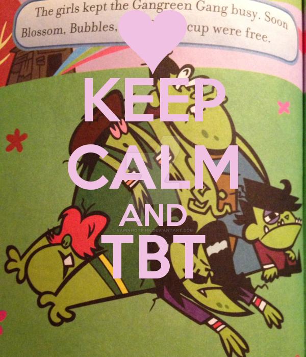 TBT Gangreen Gang book Keep Calm by DarkRoseDiamond123