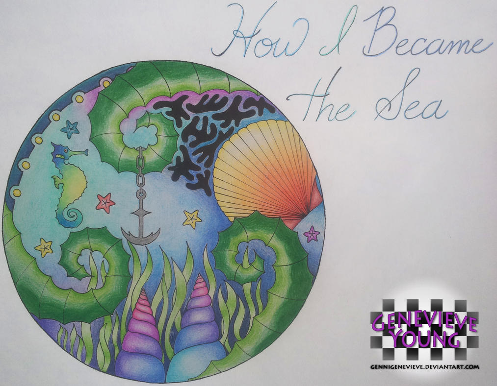 Circle 18 ~ How I Became the Sea by GenniGenevieve