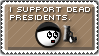 I support dead presidents by cfryant