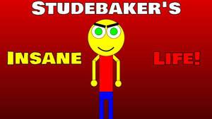 Studebaker's Insane Life - New Poster