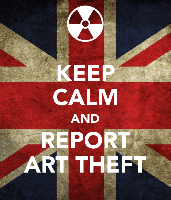 Keep Calm and Report Art Theft by archaeobibliologist