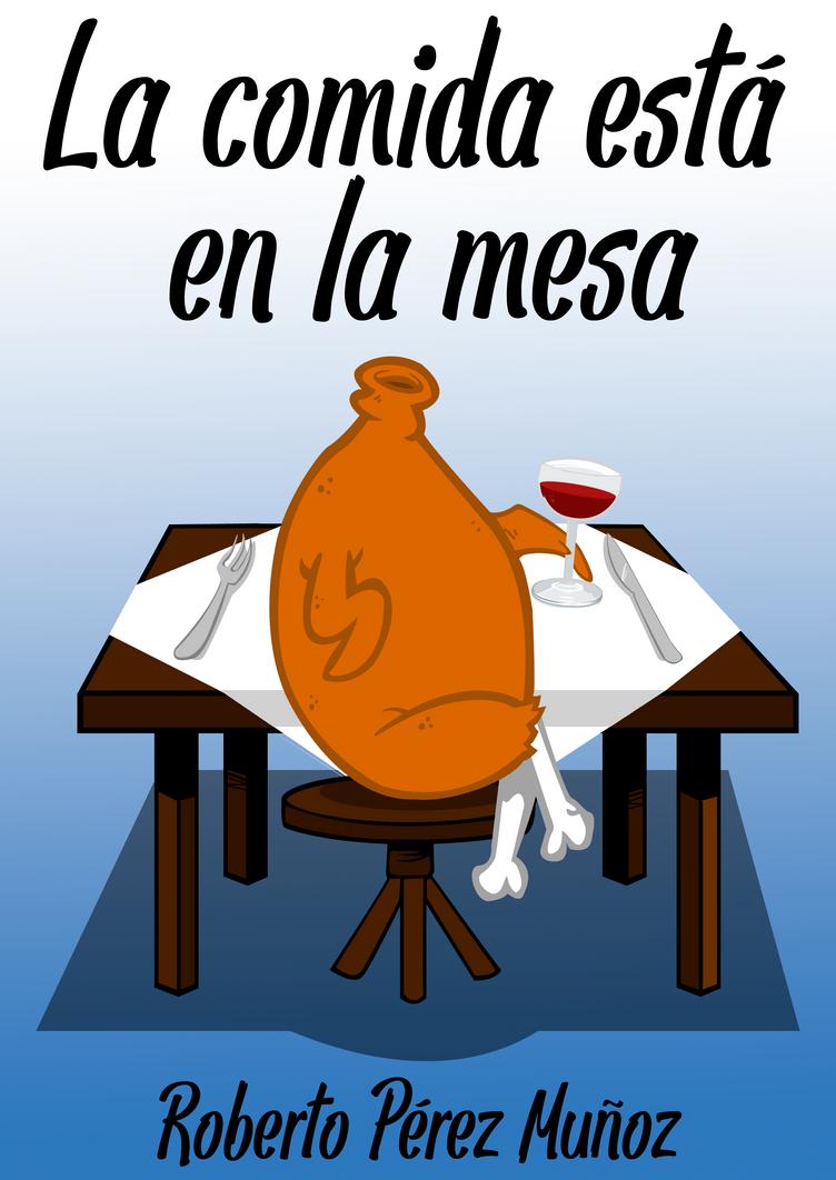 La comida esta en la mesa by Miguelhan