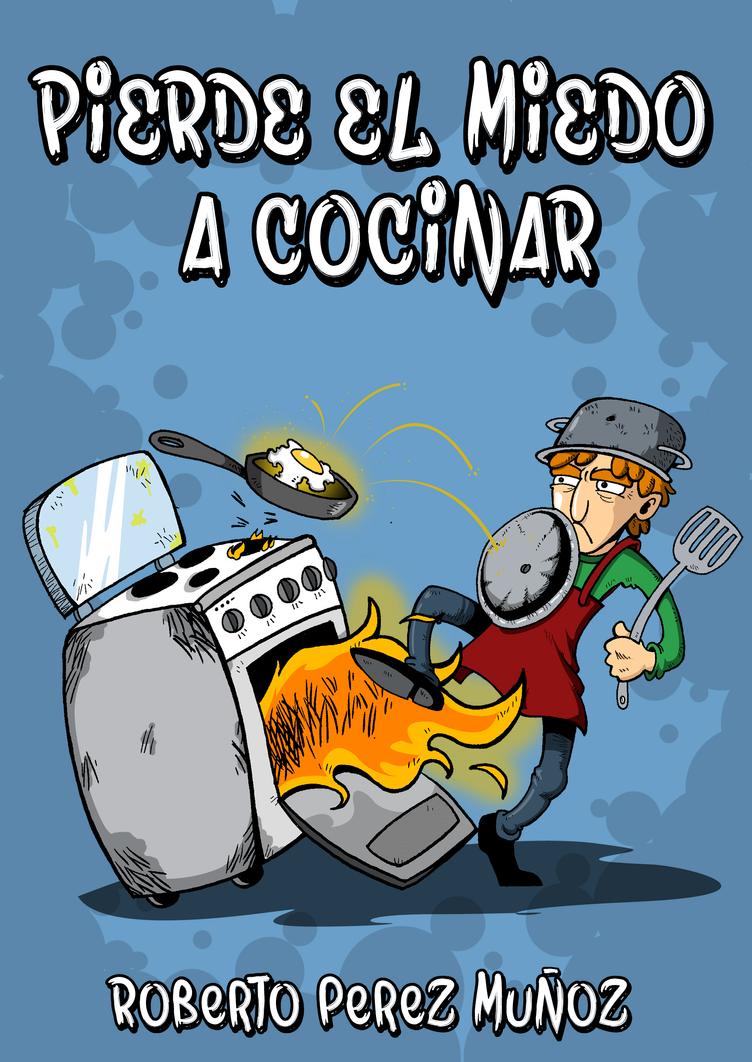 Pierde el miedo a cocinar by Miguelhan