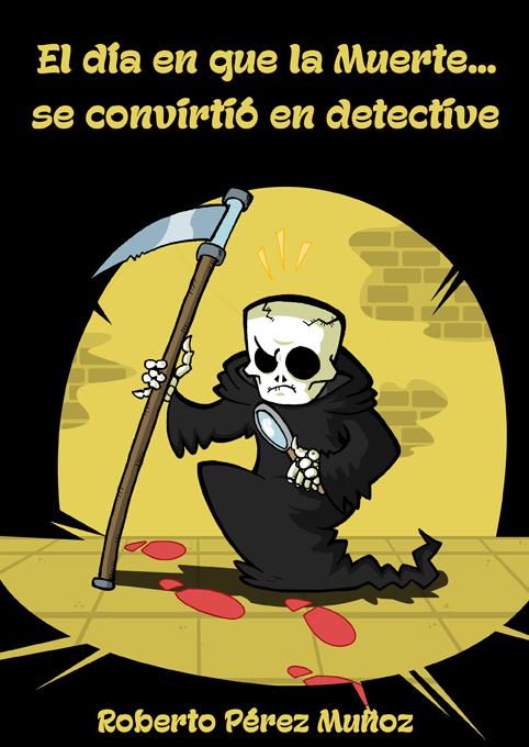 El dia que la muerte se convirtio en detective by Miguelhan