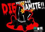 Hostage DIE-NAMITE!! by tomohiko-sato