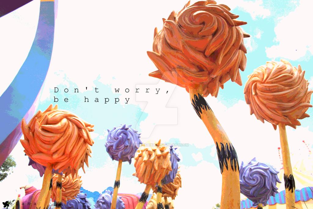 dnt worry b happy by HarroItsAika
