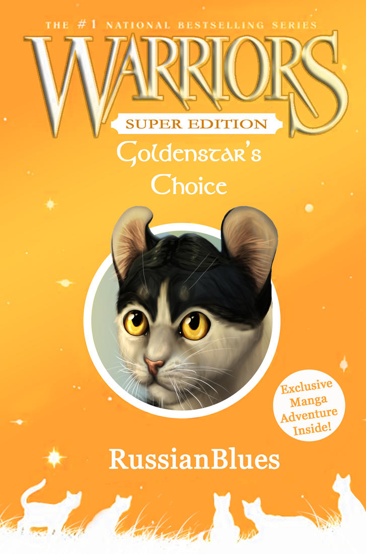 Warrior Cats Book Cover Template ~ Goldenstar s choice fanfiction cover by russianblues on