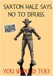 Saxton Hale says NO to drugs by TheXeldoN