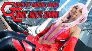 Cosplay Music Video - INORI from GUILTY CROWN