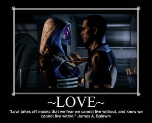 Love takes off masks, and fills our hearts.
