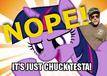 Nope. It's just Chuck Testa. by NotAGoodUsername360