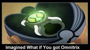 Imagined What if You Got Omnitrix