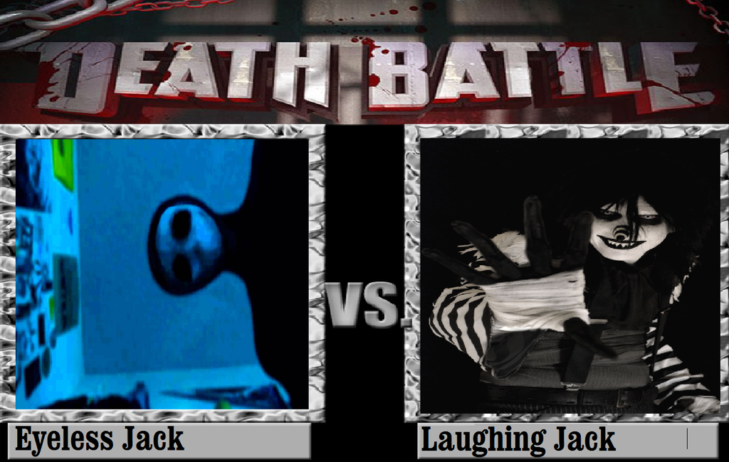 Eyeless Jack Vs Laughing By Newsuperdannyzx On DeviantArt