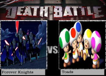 Forever Knights vs Toads