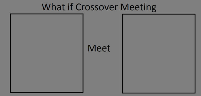 What if Crossover Meeting Meme
