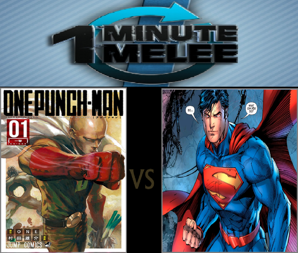 One Minute Melee Punch Man Vs Superman By KeybladeMagicDan