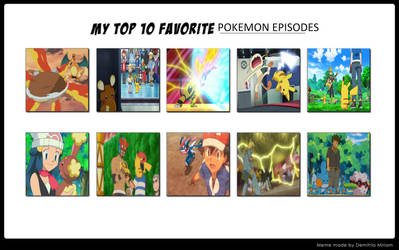 My Top 10 Favourite Pokemon Episodes by TheTrainMrMenPonyFan