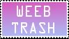 Weeb Trash Stamp by JeIIyMonster