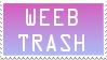 Weeb Trash Stamp by KawaiiNitemare