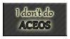 I DON'T DO ACEOs by Izumi-sen