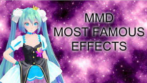 MMD Most Famous Effects