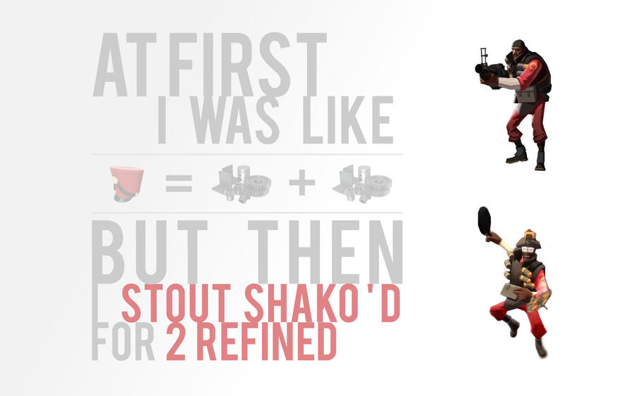 Trading stout shako for 2 refined. « on: January 12, 2011, 04:11:20 AM »