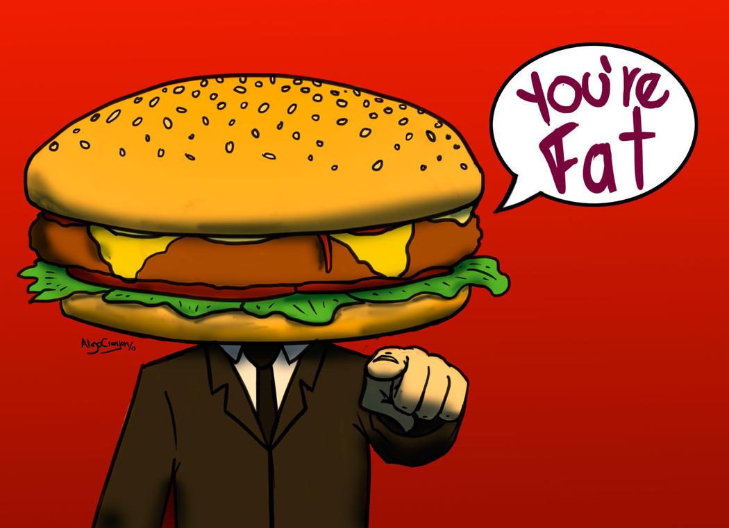 You are fat by alejocrayon
