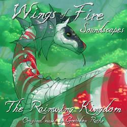 WoF Soundscapes: The RainWing Kingdom {MUSIC}