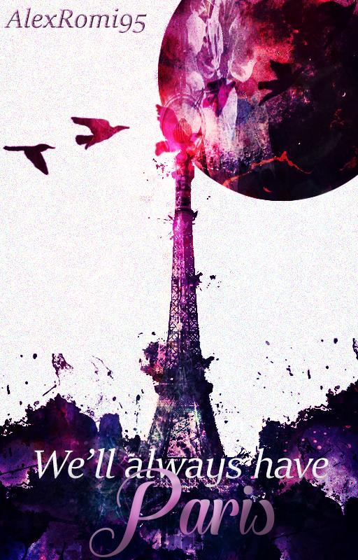 We'll always have Paris by alexromi95