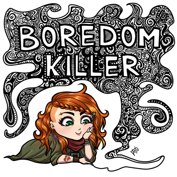 Boredom Killer by roryseviltwin