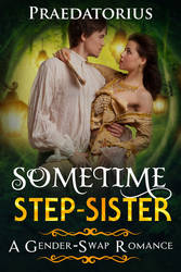 Sometime Step-Sister Now Available! by praedatorius
