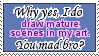 U Mad at Mah Mature Arts Bro? by Kaishiru