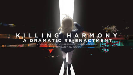 Killing Harmony: A Dramatic Re-enactment by qosic