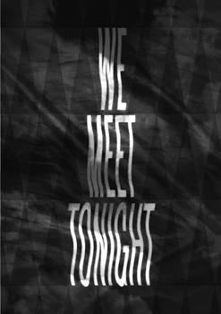 we meet tonight