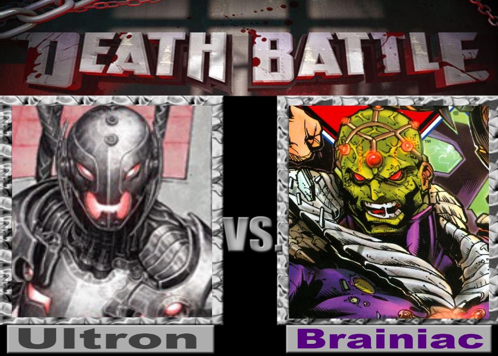 DEATHBATTLE: Ultron vs Brainiac by Mystic-Man on DeviantArt