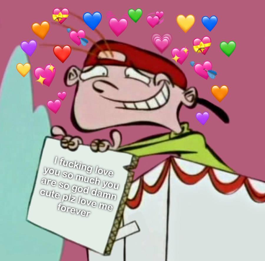 An Amazing Ed Edd N Eddy Love Meme By Samidubay02 On Deviantart