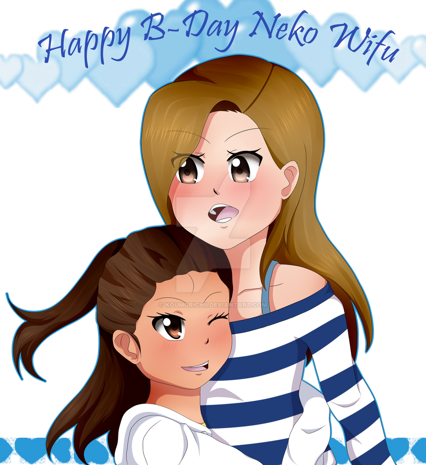 Happy B-day neko wifu~