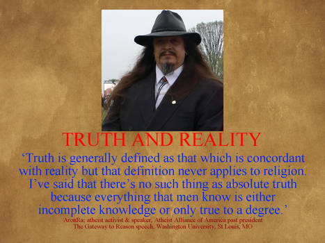 Atheism LVIII - AronRa [Truth and Reality]