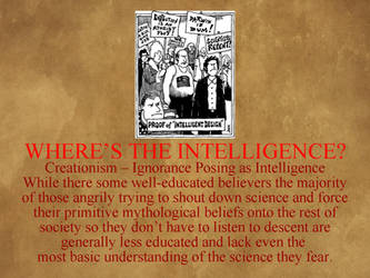 Creationism LXIX -Ignorance Posing as Intelligence by uncledon