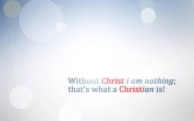 Without Christ i am nothing by whitenine