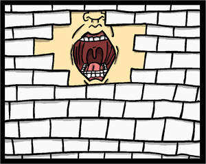 You're All Just A Brick In The Wall.
