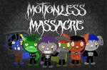 HTF Motionless Massacre