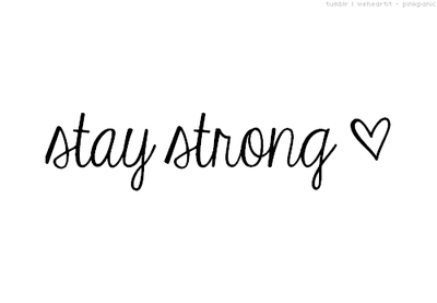 Stay Strong. by ThisIsAboutMe